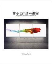 The Artist Within: A Guide to Becoming Creatively Fit