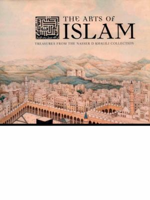 The Arts of Islam: Treasures from the Khalili Collection 9781590203934