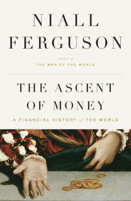 The Ascent of Money: A Financial History of the World 9781594201929