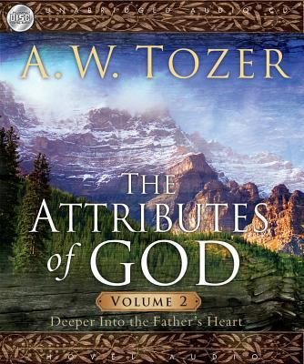 The Attributes of God, Volume 2: Deeper Into the Father's Heart 9781596444096