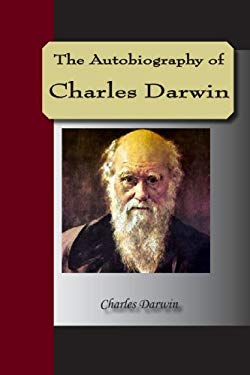 The Autobiography of Charles Darwin 9781595479273