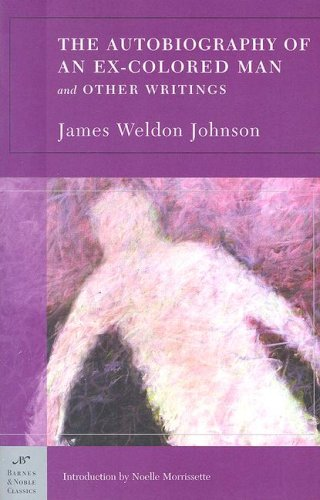 The Autobiography of an Ex-Colored Man: And Other Writings 9781593082895