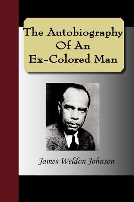 The Autobiography of an Ex-Colored Man 9781595478672