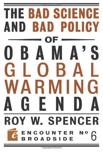 The Bad Science and Bad Policy of Obama's Global Warming Agenda 9781594034824