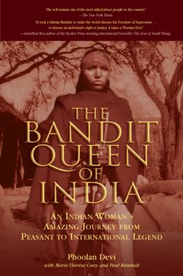 The Bandit Queen of India: An Indian Woman's Amazing Journey from Peasant to International Legend 9781592286416