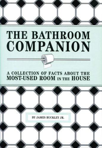 The Bathroom Companion: A Collection of Facts about the Most-Used Room in the House 9781594740282