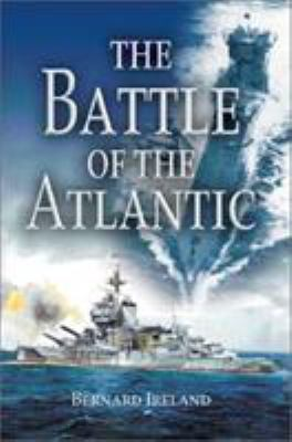 The Battle of the Atlantic 9781591140320