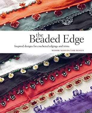 The Beaded Edge: Inspired Designs for Crocheted Edgings and Trims 9781596683006