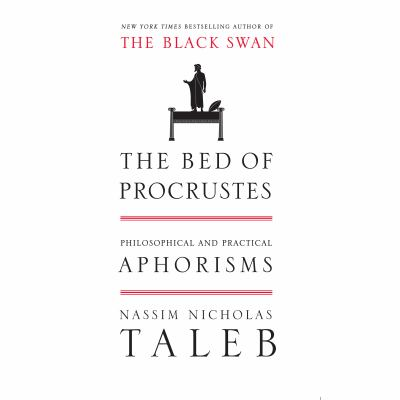 The Bed of Procrustes: Philosophical and Practical Aphorisms 9781596597617
