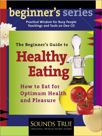 The Beginner's Guide to Healthy Eating 9781591790501