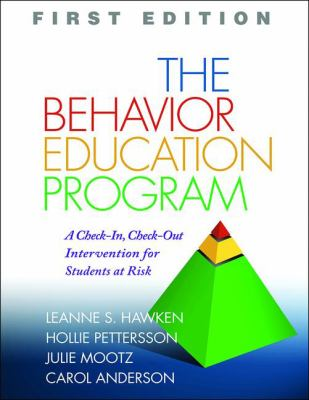 The Behavior Education Program: A Check-In, Check-Out Intervention for Students at Risk