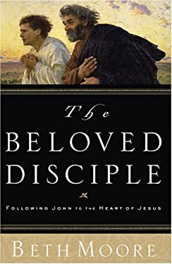 The Beloved Disciple: Following John to the Heart of Jesus 9781594151484