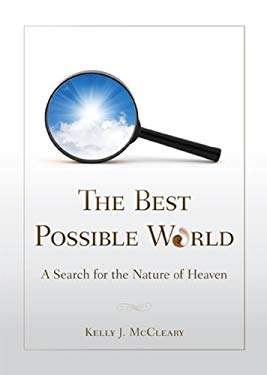 The Best Possible World: A Search for the Nature of Heaven 9781592984442