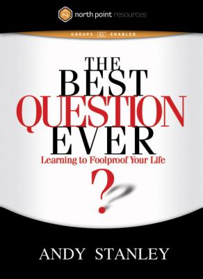 The Best Question Ever: Learning to Foolproof Your Life 9781590524633