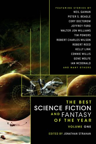 The Best Science Fiction and Fantasy of the Year: Volume 1 9781597800686