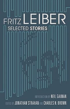 Selected Stories by Fritz Leiber 9781597801805