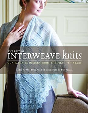 The Best of Interweave Knits: Our Favorite Designs from the First Ten Years 9781596680333
