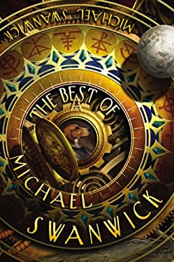 The Best of Michael Swanwick 9781596061781