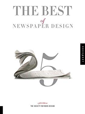 The Best of Newspaper Design: The Society for News Design Competitioin for 2003 9781592530472