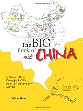 The Big Book of China: A Guided Tour Through 5,000 Years of History and Culture 9781592650880