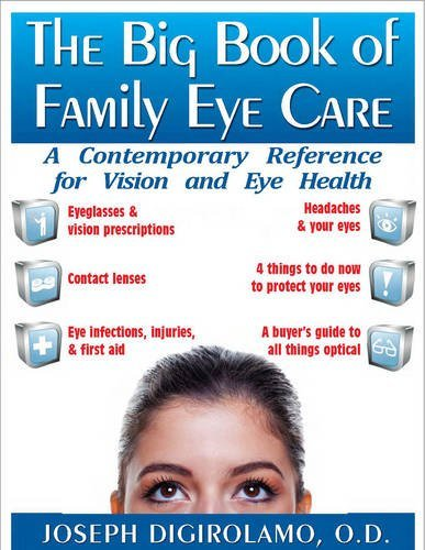 The Big Book of Family Eye Care: A Contemporary Reference for Vision and Eye Care 9781591202776