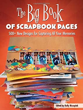 The Big Book of Scrapbook Pages: 500+ New Designs for Capturing All Your Memories 9781599631332