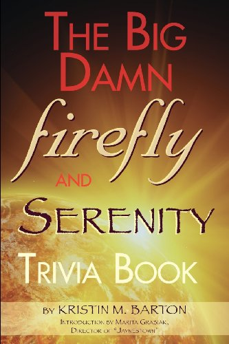 The Big Damn Firefly & Serenity Trivia Book 9781593936815