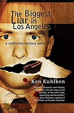 The Biggest Liar in Los Angeles: A California Century Mystery 9781590586983