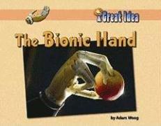 The Bionic Hand 9781599533414