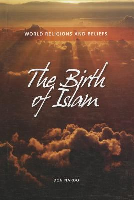 The Birth of Islam 9781599351469