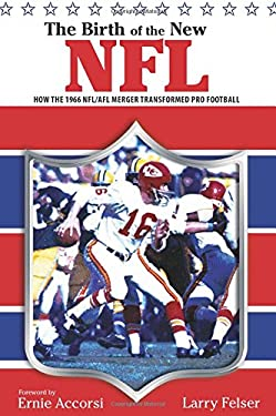 The Birth of the New NFL: How the 1966 NFL/AFL Merger Transformed Pro Football