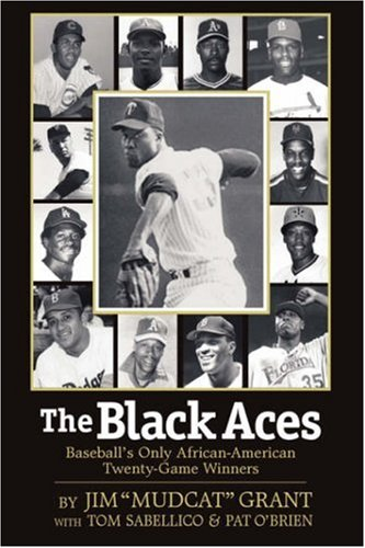 The Black Aces: Baseball's Only African-American Twenty-Game Winners 9781593304881