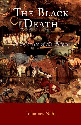 The Black Death: A Chronicle of the Plague 9781594160295