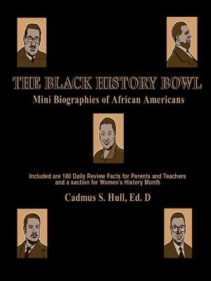 The Black History Bowl: Mini Biographies of African Americans 9781598585490