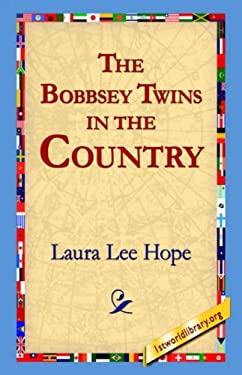 The Bobbsey Twins in the Country 9781595401052