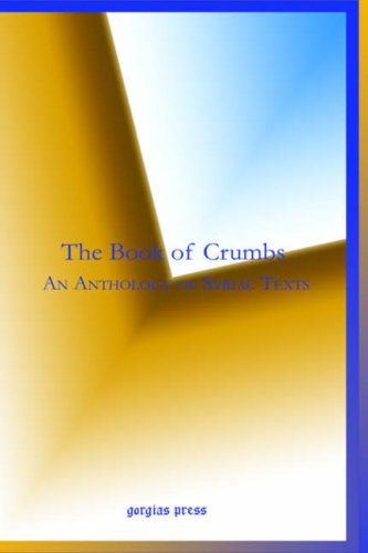 The Book of Crumbs: An Anthology of Syriac Texts 9781593334154