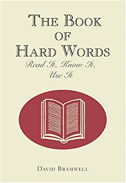 The Book of Hard Words: Read It, See It, Know It, Use It 9781598698749