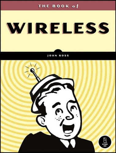 The Book of Wireless: A Painless Guide to Wi-Fi and Broadband Wireless 9781593271695