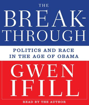 The Breakthrough: Politics and Race in the Age of Obama 9781598878721