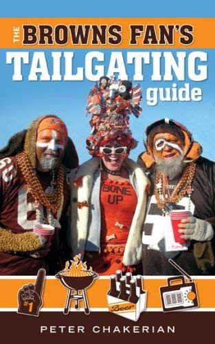 The Browns Fan's Tailgating Guide 9781598510454
