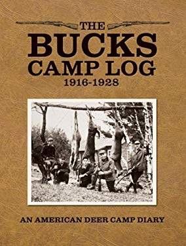 The Bucks Camp Log: 1916-1928 9781595434388