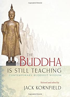 The Buddha Is Still Teaching: Contemporary Buddhist Wisdom 9781590306925