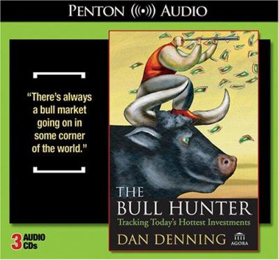 The Bull Hunter: Tracking Today's Hottest Investments 9781591255703