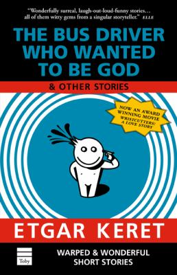 The Bus Driver Who Wanted to Be God: And Other Stories 9781592641055