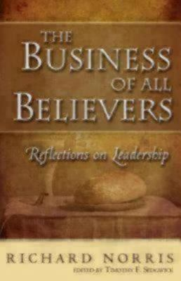 The Business of All Believers: Reflections on Leadership 9781596271197