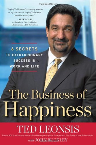 The Business of Happiness: 6 Secrets to Extraordinary Success in Life and Work 9781596981140