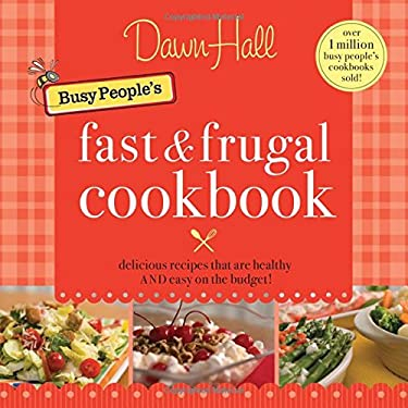 The Busy People's Fast and Frugal Cookbook 9781595552907
