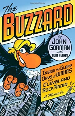 The Buzzard: Inside the Glory Days of WMMS and Cleveland Rock Radio: A Memoir 9781598510515