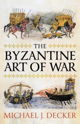 The Byzantine Art of War 9781594161681