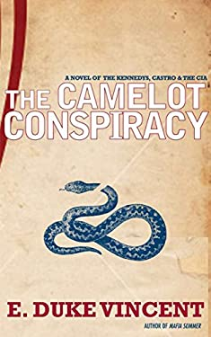 The Camelot Conspiracy: The Kennedys, Castro and the CIA 9781590206393